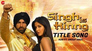 Singh Is Kinng - Title Song | Singh Is Kinng | RDB Ft. Snoop Dogg & Akshay Kumar | Katrina Kaif