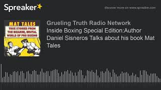 Inside Boxing Weekly: Author Daniel Sisneros Talks about his book Mat Tales