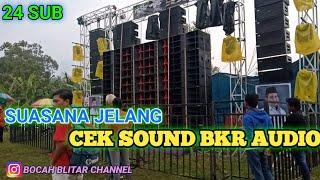 SUASANA JELANG CEK SOUND BKR AUDIO 24 SUB