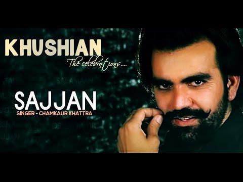 Chamkaur Khattra - Sajjan