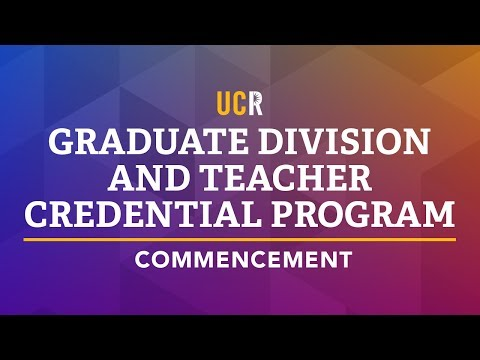 2017 UCR Graduate Division and Teacher Credential Program Commencement
