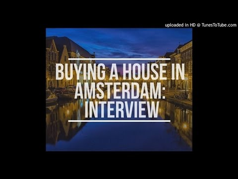 How to buy a house in Amsterdam: interview