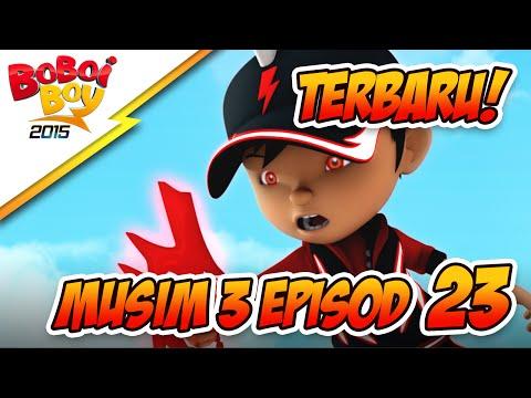 EPISOD TERBARU! BoBoiBoy Musim 3 Episod 23: Jagalah Bumi Bahagian 3
