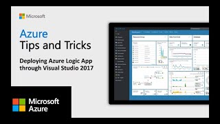 How to deploy Azure Logic Apps through Visual Studio 2017 | Azure Tips and Tricks