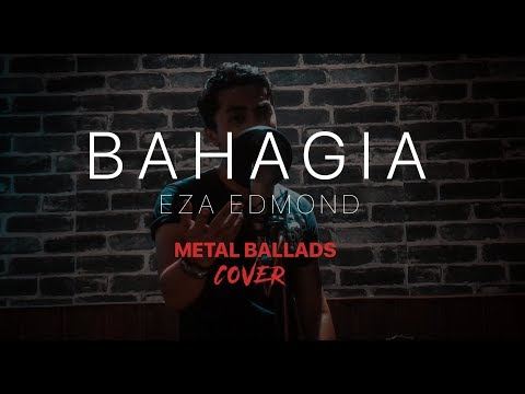 Eza Edmond - Bahagia [Metal Ballads] COVER by Jake Hays