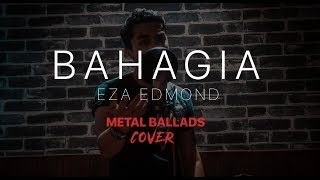 Eza Edmond Bahagia Metal Ballads Cover By Jake Hays