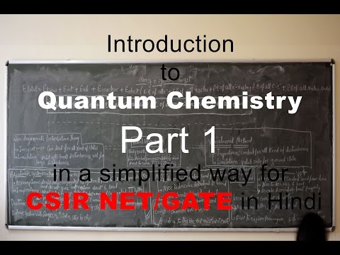 Introduction to Quantum Chemistry Part 1 in a simplified way for CSIR NET/GATE in Hindi