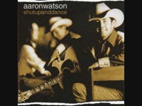 Aaron Watson - Shut Up And Dance