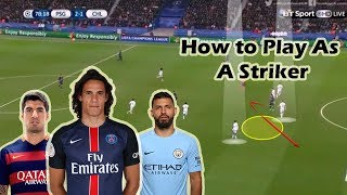 How to Play as a Striker 'CF' in Football