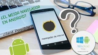 Baixar ¿El mejor navegador para android? ¿Por qué?