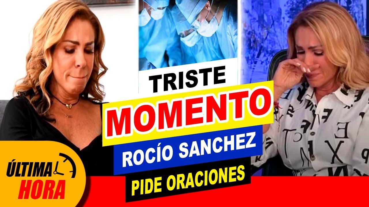 🚨 ¡TRISTE MOMENTO! 🚨 Rocío Sánchez Azuara Pide Oraciones 🙏🙏