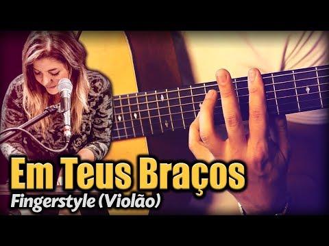 Em Teus Braços - Laura Souguellis Violão SOLO Fingerstyle by Rafael Alves