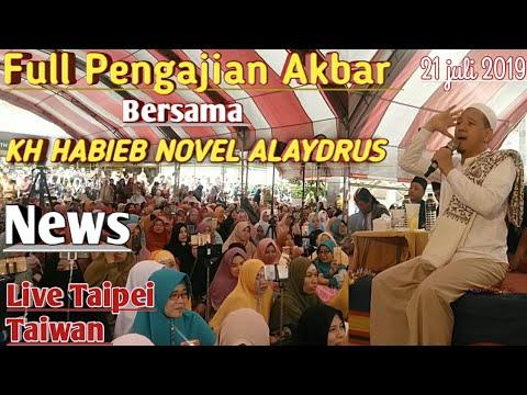 Full Pengajian Akbar HABIEB NOVEL ALAYDRUS Live di Taipei Taiwan//Terbaru 21 juli 2019