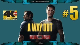 A WAY OUT [4K@60fps] walkthrough part 5  Triple monitor gameplay 5760X1080
