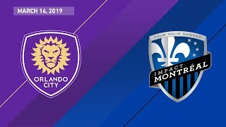Orlando City SC vs. Montreal Impact | HIGHLIGHTS - March 16, 2019