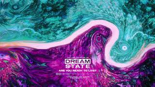 Dream State - Are You Ready To Live