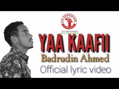 Download YAA KAAFII new single nasheed by badrudin Ahmed