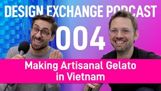 DXP-004: Andrea Taviani makes gelato in Vietnam