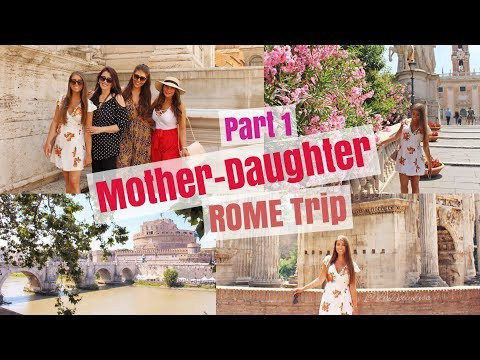 Rome With Us | Mother-Daughter ROME Trip - Part 1