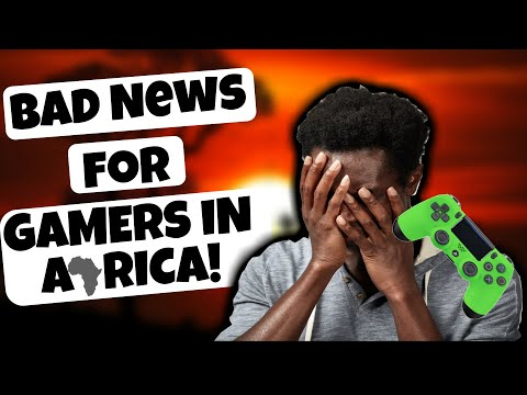 BAD NEWS FOR AFRICAN GAMERS!