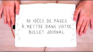 10 idées de pages à mettre dans son Bullet Journal   Utile et rapide !
