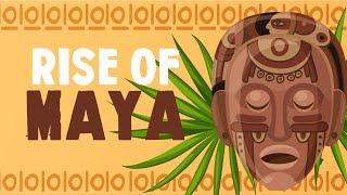 Rise of the Maya
