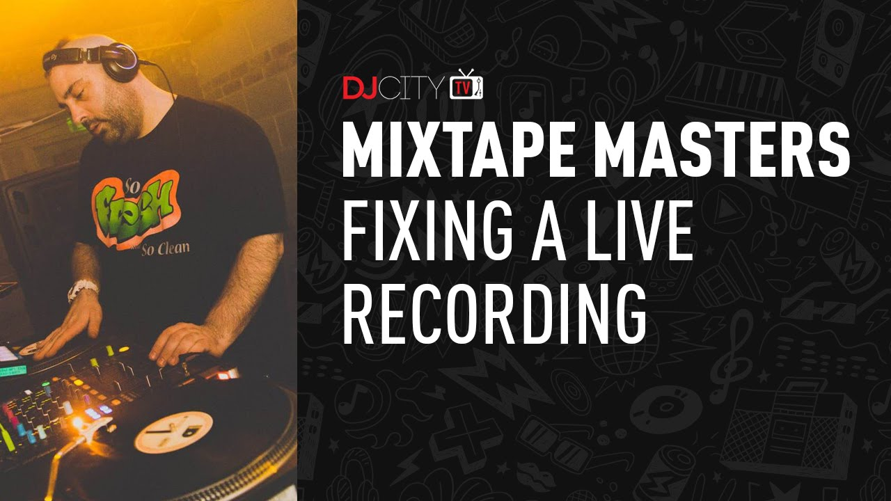 Mixtape Masters: Fixing a Live Recording