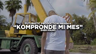 Sher_Main3 - Kompronde Mi Mes (Official Music Video) Shot By @FuturisticProduction