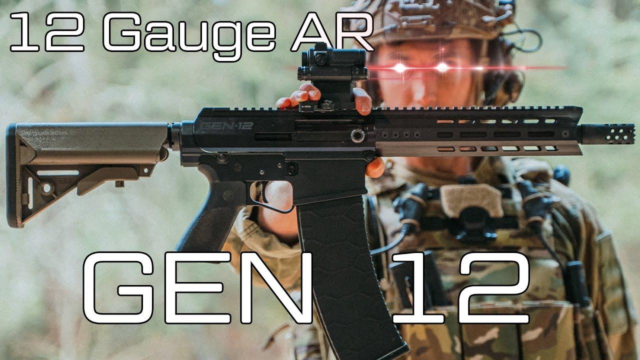 12 Gauge AR (Gen 12)
