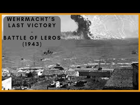 Battle of Leros (1943) – Wehrmacht's last victory