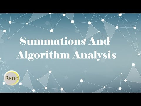 Summations and Algorithm Analysis