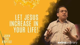 Extraordinary - Let Jesus Increase in Your Life - Bong Saquing
