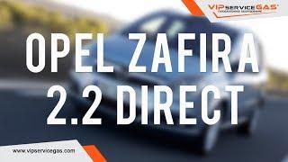 ГБО на Opel Zafira 2.2 Direct. Газ на Опель Зафира 2.2 (гбо на прямой впрыск)