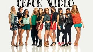 Pitch Perfect - Crack Video / Spoof