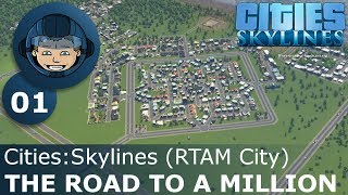 ROAD TO A MILLION - Cities Skylines: Ep. #1 - RTAM City