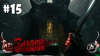 Shadow Warrior прохождение игры - Глава 15: Знать бы, как от тебя избавиться