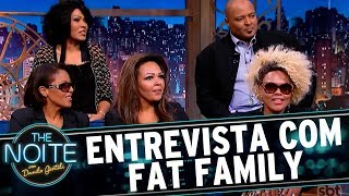 Entrevista com Fat Family | The Noite (03/08/17)