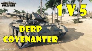 World of Tanks - PURE Gameplay [DERP COVENANTER | 1v5, 9 KILLS by Sam_Sanister]