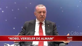"""Cumhurbaşkanı Erdoğan: """"Nobel Verseler de Almam"""""""