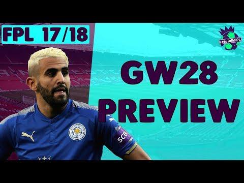 MAHREZ AND ERIKSEN IN?   Gameweek 28 Preview   Fantasy Premier League 2017/18