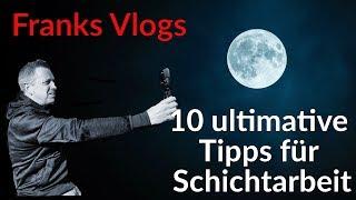 10 ultimative  Tipps für Schichtarbeit /  Nachtschicht
