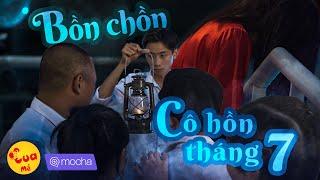 Bồn Chồn Cô Hồn Tháng 7 - Kem Xôi Parody