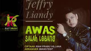 JEFFRY LIANDY - AWAS SALAH LOBANG (AUDIO OFFICIAL), ARR. IWANSTEEP - CIPT. RIAN PRABU - RAFY MUSIC