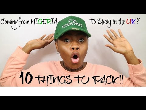 COMING TO THE UK TO STUDY FROM NIGERIA? 10 ESSENTIALS TO PACK