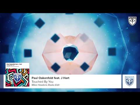 Paul Oakenfold Feat. J Hart - Touched By You (Mike Hawkins Remix)
