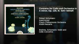 Concerto for Cello and Orchestra in A minor, Op. 129, III. Sehr lebhaft