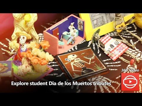360-degree video: Explore student Dia de los Muertos tributes
