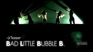Bad Little Bubble B. Teaser