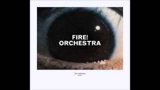 Fire! Orchestra - Enter! (Live)