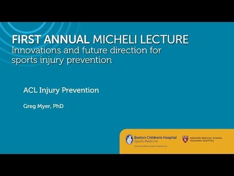ACL Injury Prevention - Greg Myer, PhD - Sports Medicine Division - Boston Children's Hospital
